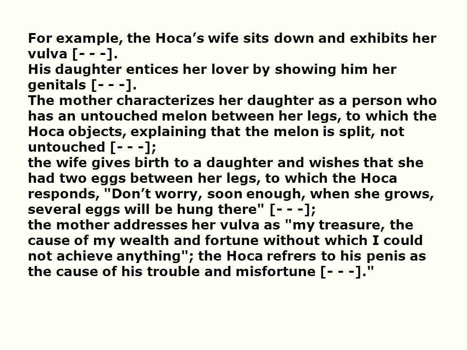 For example, the Hoca's wife sits down and exhibits her vulva [- - -]